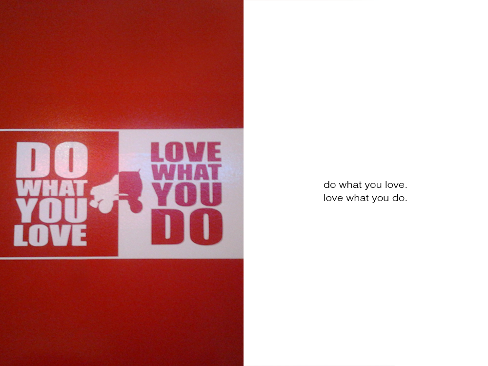 DowhatyouloveLovewhatyoudo